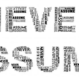 Never Assume word collage